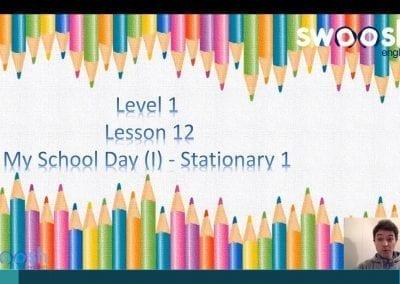 Level 1 Lesson 12: My School Day I (Stationery 1)
