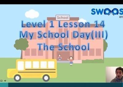 Level 1 Lesson 14: My School Day III (School Campus)
