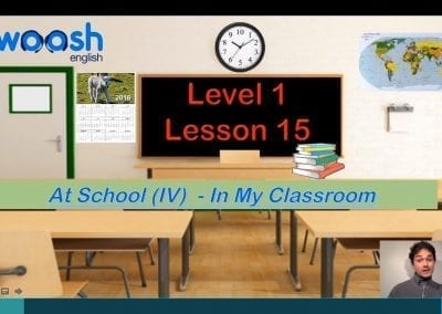 Level 1 Lesson 15: My School Day IV (In My Classroom)