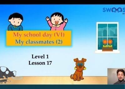 Level 1 Lesson 17: My School Day VI