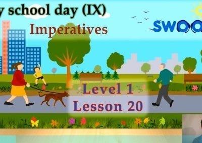 Level 1 Lesson 20: My School Day IX