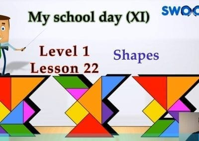 Level 1 Lesson 22: My School Day XI_Shapes and Sizes