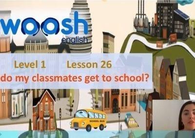 Level 1 Lesson 26: How Do My Classmates Get To School? I