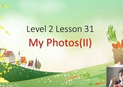 Level 2 Lesson 31: My Photos II