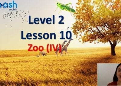 Level 2 Lesson 10: In the zoo IV