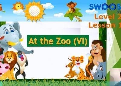 Level 2 Lesson 12: In the zoo VI
