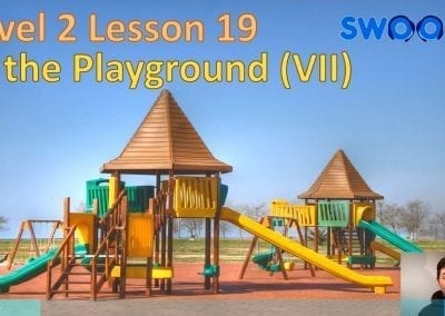 Level 2 Lesson 19: At the playground VII