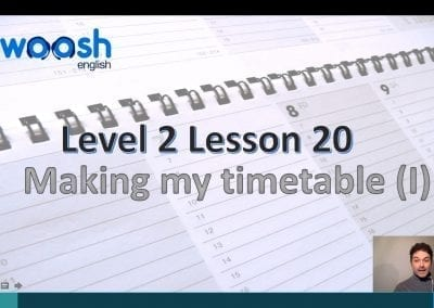 Level 2 Lesson 20: Making my timetable I