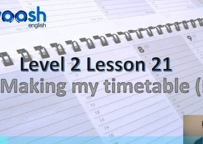 Level 2 Lesson 21: Making my timetable II