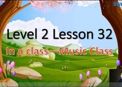 Level 2 Lesson 32: In a Class – Music Class
