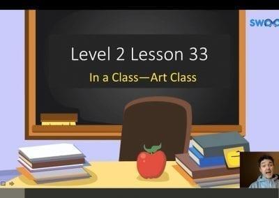 Level 2 Lesson 33: In a Class – Art Class