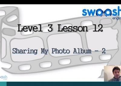 Level 3 Lesson 12: My Photo Album II