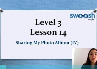 Level 3 Lesson 14: My Photo Album IV