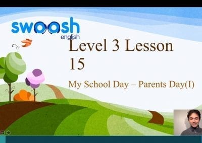 Level 3 Lesson 15: My School Day (Parents Day I)
