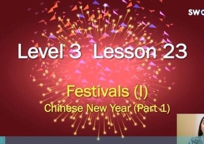 Level 3 Lesson 23: Festivals I (Chinese New Years)