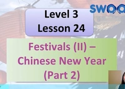 Level 3 Lesson 24: Festivals II (Chinese New Years)