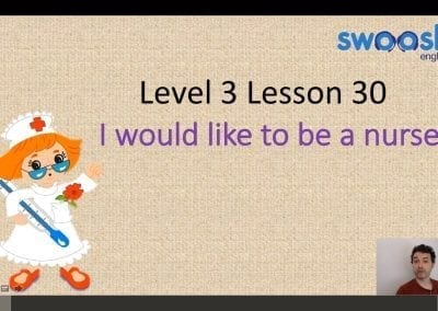 Level 3 Lesson 30: I would like to be a nurse
