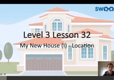 Level 3 Lesson 32: My New House I (Location)