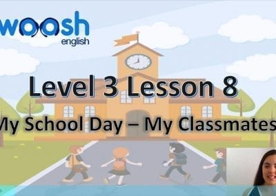 Level 3 Lesson 08: My School Day – My Classmates II