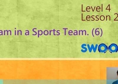 Level 4 Lesson 22: I am in a sports team VI