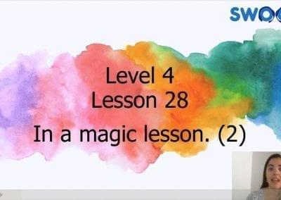 Level 4 Lesson 28: In a magic lesson II