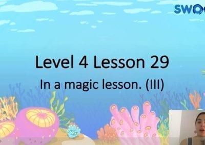 Level 4 Lesson 29: In a magic lesson III