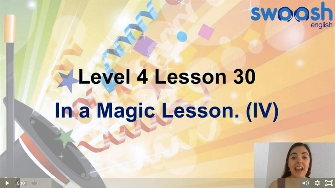 Level 4 Lesson 30: In a magic lesson IV