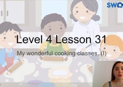 Level 4 Lesson 31: My wonderful cooking classes I