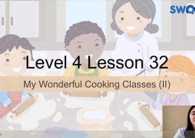 Level 4 Lesson 32: My wonderful cooking classes II