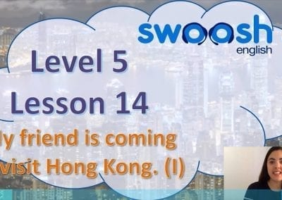Level 5 Lesson 14: My friend is visiting Hong Kong I