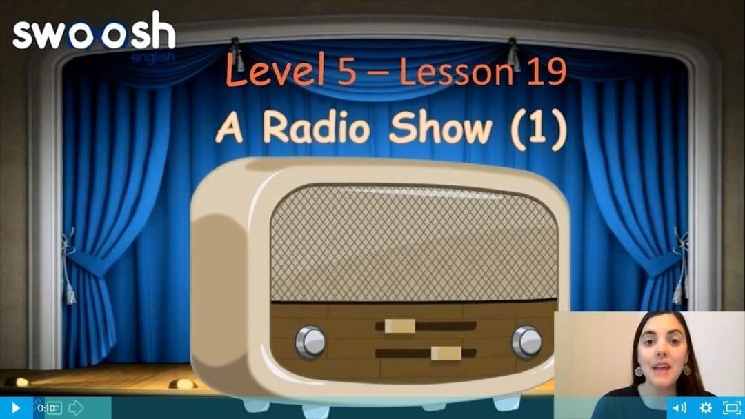Level 5 Lesson 19: A radio show I