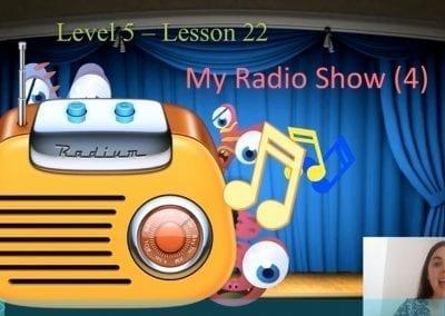 Level 5 Lesson 22: A radio show IV