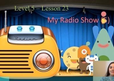 Level 5 Lesson 23: A radio show V