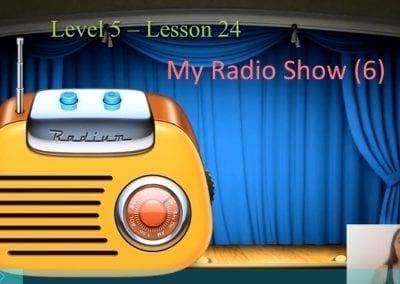 Level 5 Lesson 24: A radio show VI