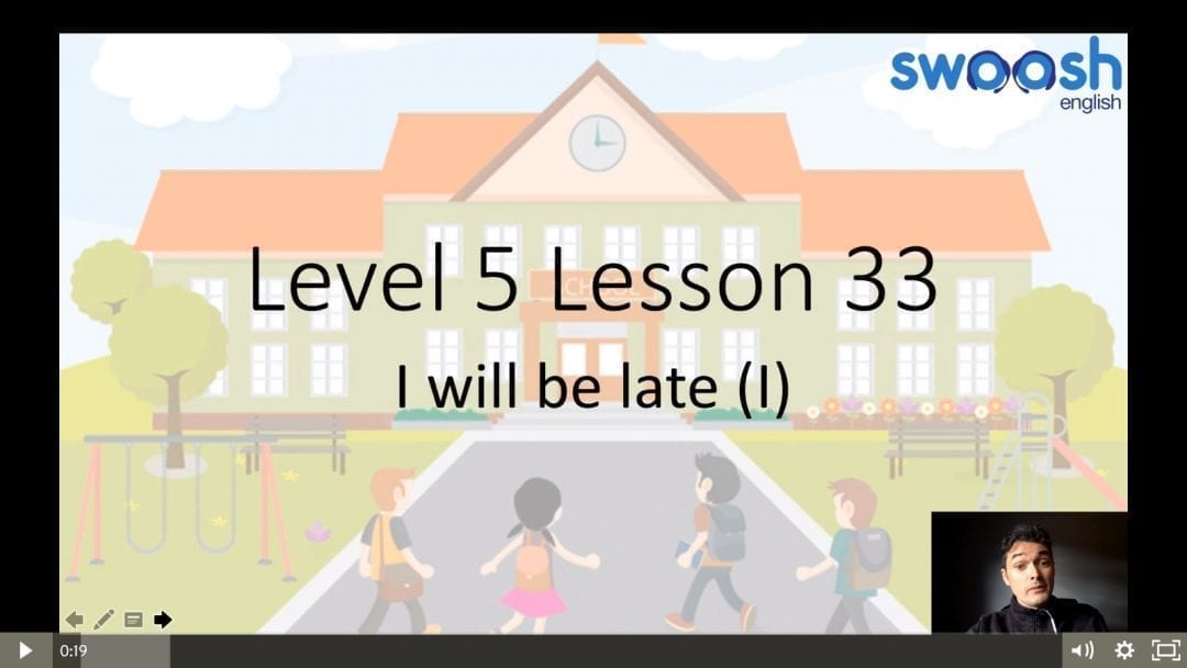 Level 5 Lesson 33: I will be late I