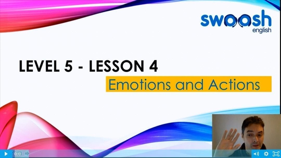 Level 5 Lesson 04: Emotions and Actions
