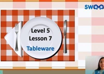 Level 5 Lesson 07: My restaurant I (Tableware)