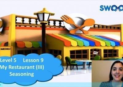 Level 5 Lesson 09: My restaurant III (Seasonings)