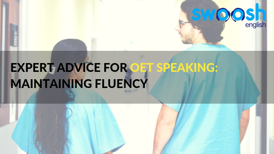 Expert Advice for OET Speaking: Maintaining Fluency