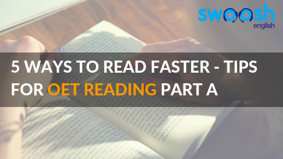 5 Ways to Read Faster – Tips for OET Reading part A