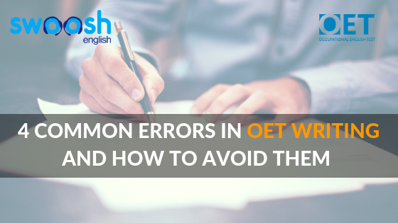 4 Common Errors in OET Writing and How To Avoid Them