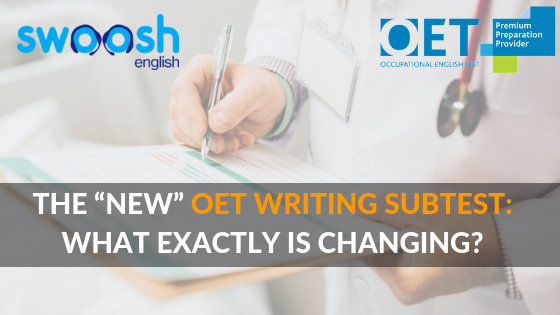 "The ""New"" OET Writing Subtest: What Exactly Is Changing?"