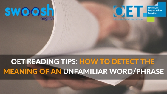 OET Reading tips: How to detect the meaning of an unfamiliar word/phrase