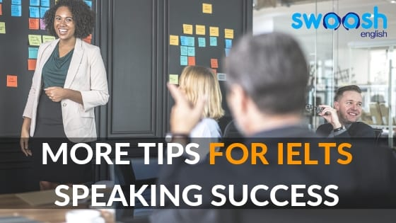 More Tips for IELTS Speaking Success