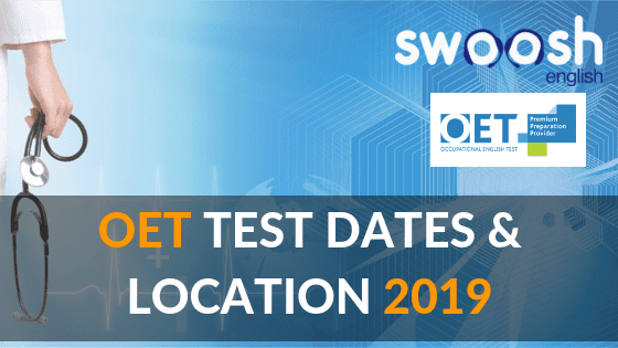 OET Test Dates & Location 2019
