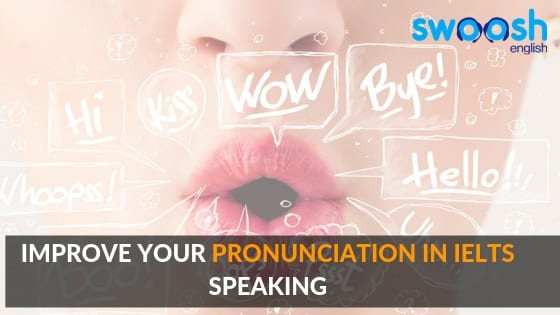 Improve your pronunciation in IELTS speaking