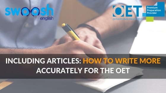 Including articles: How to write more accurately for the OET