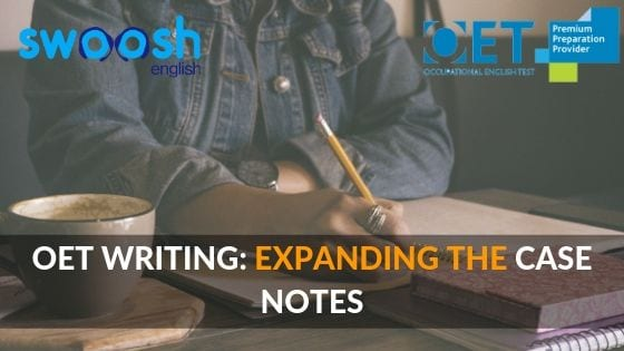 OET Writing: Expanding the Case Notes