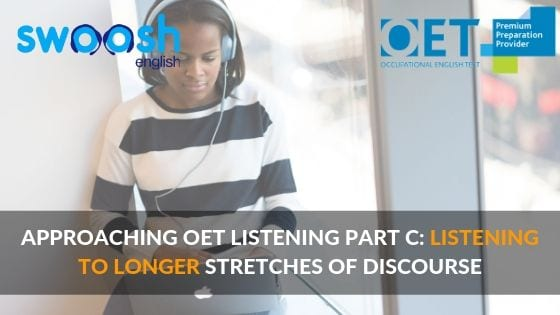 OET Listening Part C Tips: Listening To Longer Stretches Of Discourse