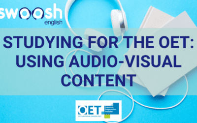 Studying for the OET: Using audio-visual content